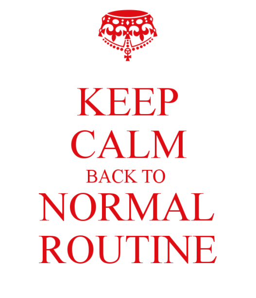 keep-calm-back-to-normal-routine